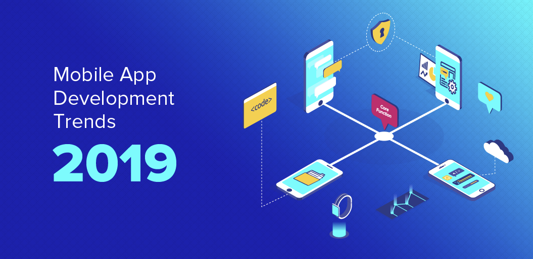 New way to outline Mobile App Development Trends 2019
