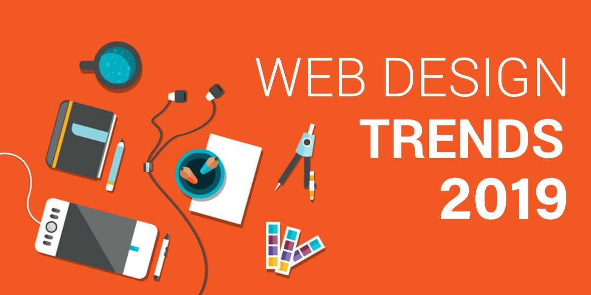 7 Web Design Trends for 2019