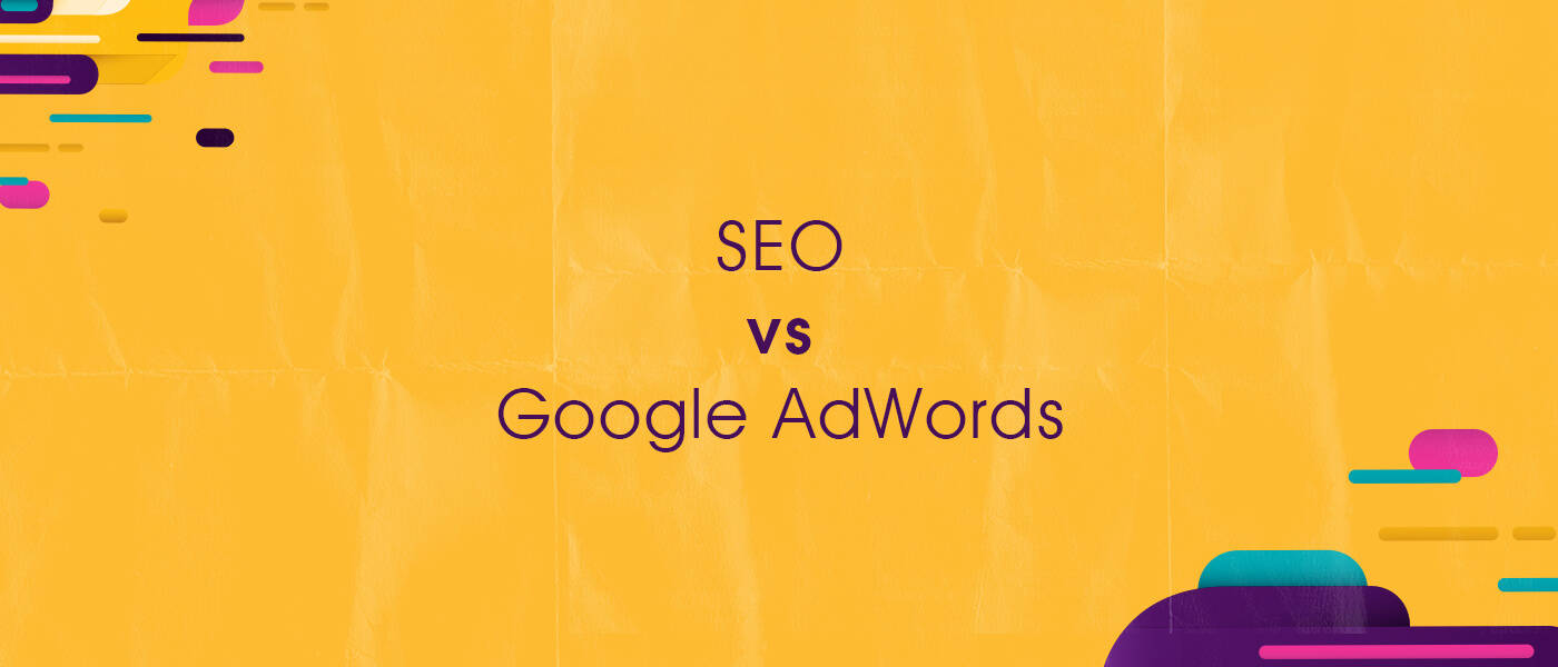 SEO vs Google Adwords- Which one is the best strategy for your business?