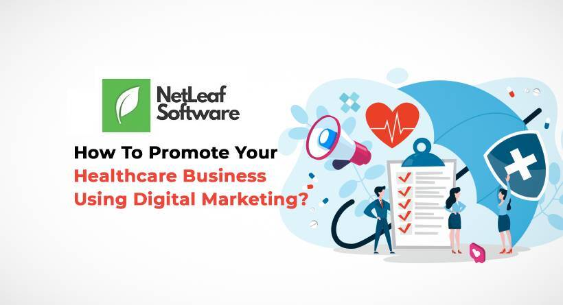 How to promote your healthcare business using digital marketing?