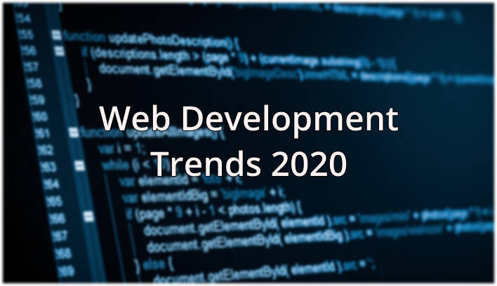 6 Top Web Development Trends in 2020