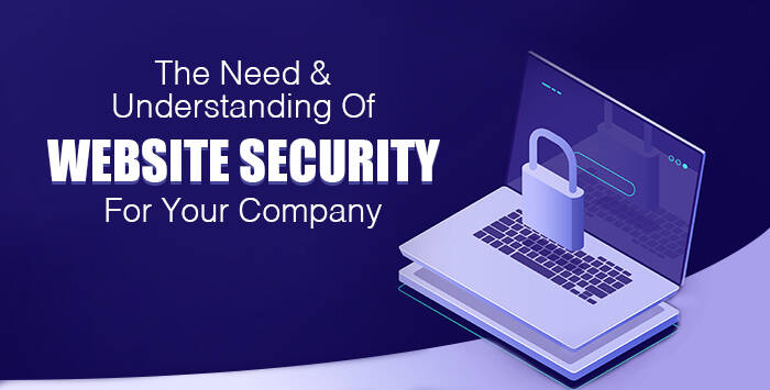 The Need & Understanding Of Website Security For Your Company